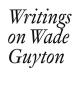 Writings on Wade Guyton | auteur onbekend |