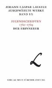 Johann Caspar Lavater. Ausgewählte Werke / Johann Caspar Lavater, Band I