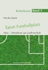 Tatort Fussballplatz