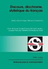 Discours, diachronie, stylistique du français