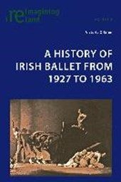 A History of Irish Ballet from 1927 to