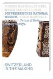 Switzerland in the Making