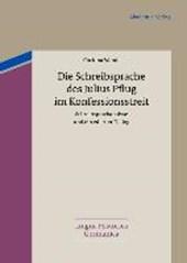 Die Schreibsprache des Julius Pflug im Konfessionsstreit