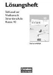 Schlüssel zur Mathematik 10. Schuljahr. Lösungen zum Schülerbuch Sekundarschule Sachsen-Anhalt