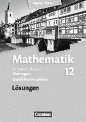 Mathematik Sekundarstufe II. 12. Schuljahr. Lösungen zum Schülerbuch. Thüringen
