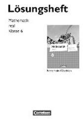 Mathematik real 6. Schuljahr. Lösungen zum Schülerbuch. Differenzierende Ausgabe Nordrhein-Westfalen