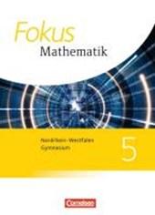 Fokus Mathematik  5. Schuljahr. Schülerbuch. Kernlehrpläne Gymnasium Nordrhein-Westfalen