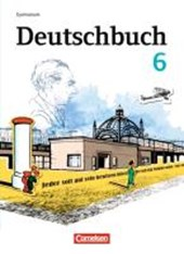 Deutschbuch 6. Schuljahr. Schülerbuch Gymnasium Östliche Bundesländer und Berlin