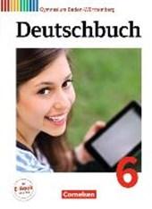 Deutschbuch Gymnasium Band 6: 10. Schuljahr - Baden-Württemberg - Schülerbuch