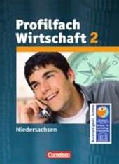 Arbeit / Wirtschaft Profilfach Wirtschaft 02. Schülerbuch. Niedersachsen