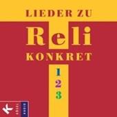 Lieder zu Reli konkret 1, 2, 3. CD