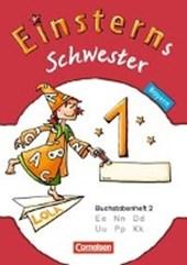 Einsterns Schwester - Erstlesen 1. Jahrgangsstufe. Buchstabenheft 2. Bayern