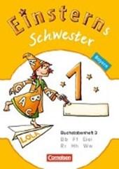 Einsterns Schwester - Erstlesen 1. Jahrgangsstufe. Buchstabenheft 3. Bayern