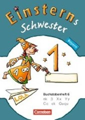 Einsterns Schwester - Erstlesen 1. Jahrgangsstufe. Buchstabenheft 6. Bayern