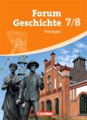 Forum Geschichte 7./8. Schuljahr. Schülerbuch Thüringen