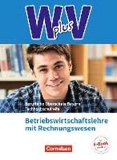 W PLUS V - BWR - FOS/BOS Bayern Jahrgangsstufe 11/12 - Betriebswirtschaftslehre mit Rechnungswesen