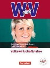 W PLUS V - VWL - FOS/BOS Bayern Jahrgangsstufe 11/12 - Volkswirtschaftslehre