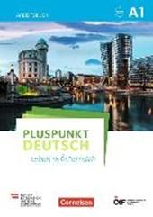 Pluspunkt Deutsch - Leben in Österreich A1 - Arbeitsbuch mit Audios online und Lösungen