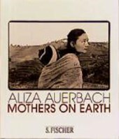Mothers on Earth | Aliza Auerbach |