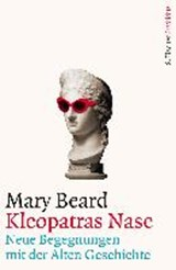 Kleopatras Nase | Mary Beard |