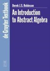 An Introduction to Abstract Algebra | Derek J. S. Robinson |