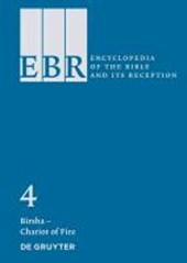 Encyclopedia of the Bible and Its Reception (EBR) Bd. 04. Birsha - Chariot of Fire |  |