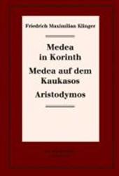 Historisch-kritische Gesamtausgabe 07. Medea in Korinth. Medea auf dem Kaukasos. Aristodymos