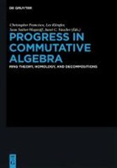 Progress in Commutative Algebra