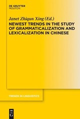 Newest Trends in the Study of Grammaticalization and Lexicalization in Chinese | auteur onbekend |
