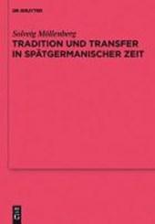 Tradition und Transfer in spätgermanischer Zeit