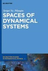 Spaces of Dynamical Systems | Sergei Yu. Pilyugin |