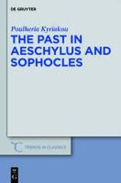 The Past in Aeschylus and Sophocles | Poulheria Kyriakou |