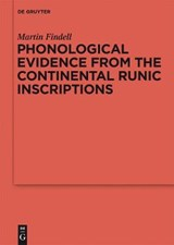 Phonological Evidence from the Continental Runic Inscriptions | Martin Findell |