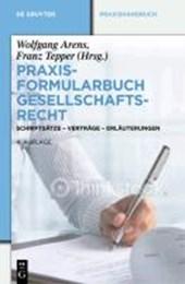 Praxisformularbuch Gesellschaftsrecht