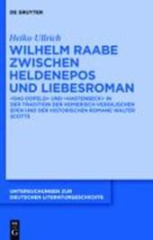 Wilhelm Raabe Zwischen Heldenepos Und Liebesroman