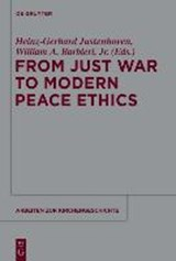 From Just War to Modern Peace Ethics | auteur onbekend |