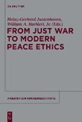 From Just War to Modern Peace Ethics