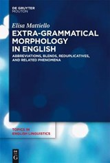 Extra-grammatical Morphology in English | Elisa Mattiello |