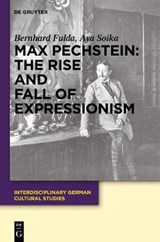 Max Pechstein: The Rise and Fall of Expressionism | Bernhard Fulda |