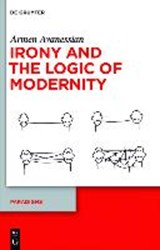 Irony and the Logic of Modernity | Armen Avanessian |