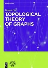 Topological Theory of Graphs | Yanpei Liu |