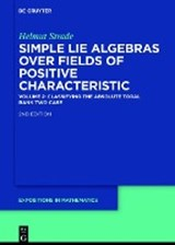 Simple Lie Algebras over Fields of Positive Characteristic 02.Classifying the Absolute Toral Rank Two Case | Helmut Strade |