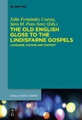 The Old English Gloss to the Lindisfarne Gospels | Julia Fernández Cuesta |