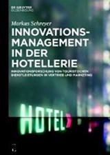 Innovationsmanagement in der Hotellerie | Markus Schreyer |
