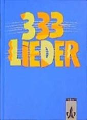 Dreihundertdreiunddreißig Lieder. Allgemeine Ausgabe. Schülerbuch