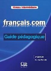 français.com - débutant (Nouvelle Édition). Guide pédagogique