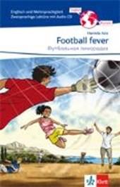Football fever. Zweisprachige Lektüre Englisch-Russisch mit Audio-CD für die 7. und 8. Klasse