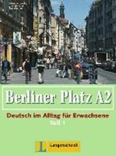 Berliner Platz A2 - Lehr- und Arbeitsbuch A2, Teil 1 ohne CD