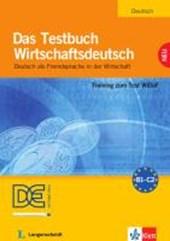 Das Testbuch Wirtschaftsdeutsch - Testbuch mit Audio-CD