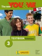 The New YOU & ME. Sprachlehrwerk für HS und AHS (Unterstufe) in Österreich / The New YOU & ME 3 - Enriched Course - Textbook